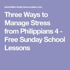 Three ways to manage stress and experience peace from Philippians One of our free Sunday School lessons. We offer free printable Bible study lessons. Youth Ministry Lessons, Youth Bible Lessons, Adult Sunday School Lessons, School Fun, School Ideas, Ss Lesson, Ways To Manage Stress, School Stress, Bible Activities
