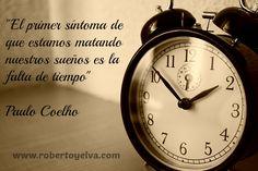 Te das cuenta de que estás acabando con tus #sueños cuando te falta #tiempo robertoyelva.com/pasos