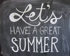 let's have a great summer!