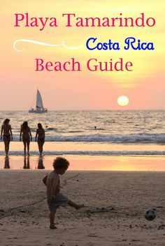 Guide to enjoying Playa Tamarindo in Costa Rica. How to enjoy this popular surfing beach in Guanacaste - where to eat, where to sleep, and what to do