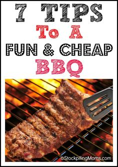 There is no better Father's Day Treat than grilling out for Dad! - 7 Tips To A Fun Cheap BBQ #summer #BBQ #Grilling