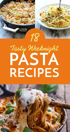 18 Tasty Weeknight Pasta Dinners