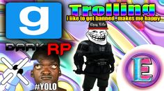Gmod DarkRP Trolling - I LIKE TO GET BANNED (it makes me happy inside)