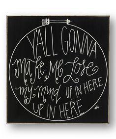 Loving this 'Lose My Mind' Sign on #zulily! #zulilyfinds