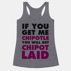 If You Get Me Chipotle You Will Get ChipotLAID