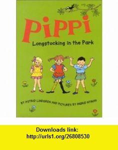 Pippi Longstocking in the Park (9789129653076) Astrid Lindgren, Ingrid Nyman , ISBN-10: 912965307X  , ISBN-13: 978-9129653076 ,  , tutorials , pdf , ebook , torrent , downloads , rapidshare , filesonic , hotfile , megaupload , fileserve