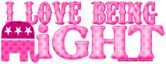I Love Being on the RIGHT side = GOD'S side!!