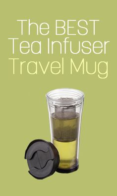 The Best Tea Infuser Travel Mug