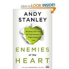 Enemies of the Heart: Breaking Free from the Four Emotions That Control You (Andy Stanley)