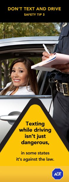 Car Safety - Don't #TextandDrive - Safety Tip #3: Texting while driving isn't just dangerous, in some states it's against the law. Sincerely, ADT #staysafe