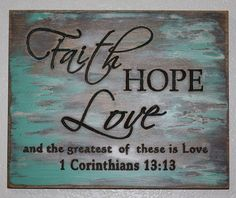 Faith Hope Love Sign- 1 Corinthians 13:13- Wedding, Anniversary or Inspirational Sign- Distressed/ Shabby Chic Decor on Etsy, $40.00