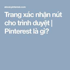 Trang xác nhận nút cho trình duyệt | Pinterest là gì?