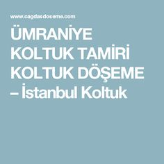 ÜMRANİYE  KOLTUK TAMİRİ KOLTUK DÖŞEME – İstanbul Koltuk