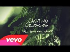 All You've Ever Wanted | Casting Crowns