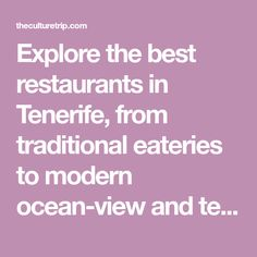 Explore the best restaurants in Tenerife, from traditional eateries to modern ocean-view and terrace restaurants.