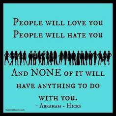~ Abraham Hicks. ... Except for the loving me part. ;)