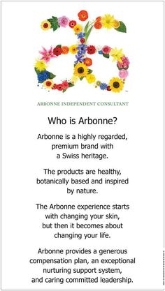 Arbonne products are healthy, botanically based and inspired by nature.  If interested in Arbonne contact me today.  www.facebook.com/ArbonnewithJessicaJayMiner.com or go online to www.arbonne.com and use my consultant ID number 13597877.