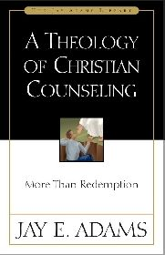 a theology of christian counseling by jay adams.