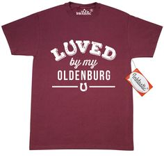 Oldenburg Horse Lover Gift Idea T-Shirt Maroon $14.99 www.cutepetshirts.com
