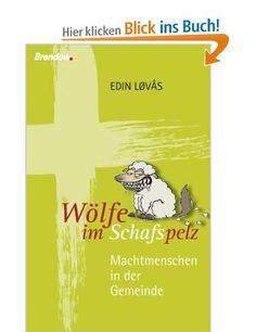 Wölfe im Schafspelz: Machtmenschen in der Gemeinde: Amazon.de: Edin Lovas: Bücher