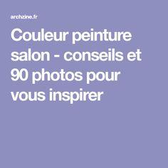 Couleur peinture salon - conseils et 90 photos pour vous inspirer