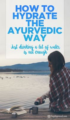 How to Drink Water: Stay Hydrated the Ayurvedic Way: