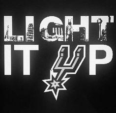 LIGHT IT UP GO SPURS GO