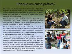 Por que um curso prático? •  •  •  •  Em todo o país, muitos agricultores…