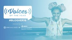 #BlogHer16 Voices of the Year Call for Submissions by Rita Arens