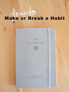 How to make or break a habit by Andrea of create.share.love.