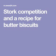 Stork competition and a recipe for butter biscuits