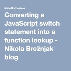 Converting a JavaScript switch statement into a function lookup - Nikola Brežnjak blog