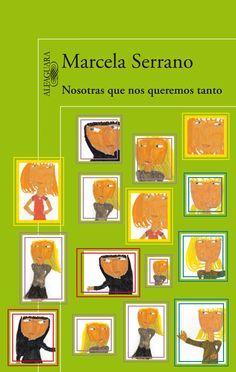 Nosotras que nos queremos tanto (1991), Marcela Serrano. Vidas marcadas a fuego por la experiencia socialista durante el gobierno de Salvador Allende y el golpe militar de 1973, pero también por la huella más íntima del amor y del dolor, el desengaño y la compasión.