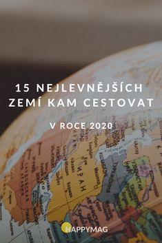 Již plánujete výlety a cesty na rok 2020? Máme pro vás inspiraci - nejlevnější země, které musíte příští rok vidět! Kterou si vyberete? #cestovani #zeme #kamcestovat