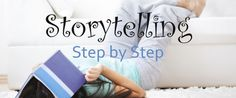 storytelling step by step for those bedtime stories you're too sleepy to invent without help . . .