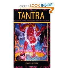 Tantra: Sex, Secrecy, Politics, and Power in the Study of Religion: Hugh B. Urban: 9780520236561: Amazon.com: Books