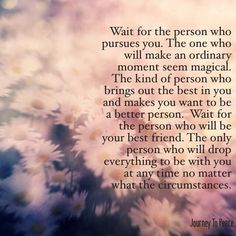 Whoever U are, U are well worth the wait :-)