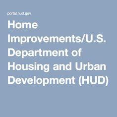 Home Improvements/U.S. Department of Housing and Urban Development (HUD)