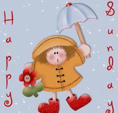 """HAPPY SUNDAY""--Rain-Rain-Rain GO AWAY!  You're ruining my Holiday Baking Schedule!!=Soggy days!"