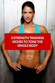 9 strength training moves to tone the whole body...must try!