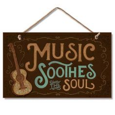 MUSIC GIFTS GUITAR SIGNS Music Soothes The Soul Sign