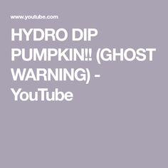 0203d3b9d698d0 HYDRO DIP PUMPKIN!! (GHOST WARNING)