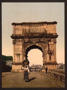Triumphal Arch of Titus, Rome, Italy, c. 1890 (looks so different now, the middle of a heavy commerce area. Arch Of Titus, Roman Architecture, Cultural Architecture, Cultural Capital, Sistine Chapel, Trevi Fountain, Vintage Italy, Ancient Rome, Ancient History