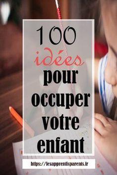 100 idées pour occuper vos enfants -
