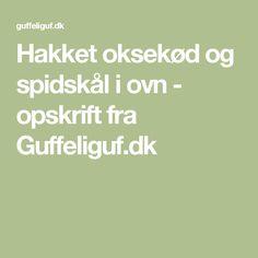 Hakket oksekød og spidskål i ovn - opskrift fra Guffeliguf.dk