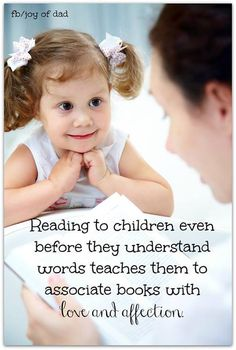 Reading to children. I read to my babies allll the time, from the time they were born! They now love to read, and I believe they are smarter! ;)