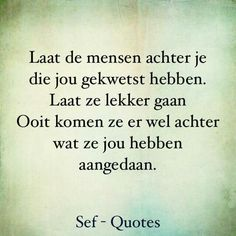 Strong Quotes, True Quotes, Words Quotes, Wise Words, Sayings, Confirmation Quotes, Sef Quotes, Dutch Quotes, Mantra