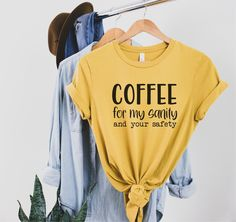 Funny Coffee shirt with a coffee for my sanity and your safety quote | Coffee lover gift idea | Coffee addict t-shirt | Unisex Soft jersey Customized Gifts, Custom Gifts, Personalized Gifts, Tee Design, Print Design, Clothing Co, Unisex Fashion, Gift For Lover, A Boutique