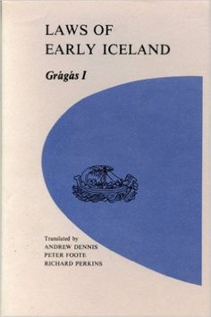 Laws of Early Iceland: Gragas I : The Codex Regius of Gragas With Materials from Other Manuscripts (University of Manitoba Icelandic Studies, V. 3): Andrew Dennis, Peter Foote, Richard Perkins: 9780887551154: Amazon.com: Books