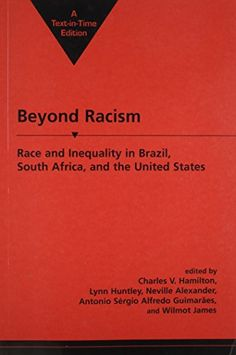 Beyond Racism: Race and Inequality in Brazil, South Africa, and the United States by Charles V. Hamilton http://www.amazon.com/dp/158826002X/ref=cm_sw_r_pi_dp_BrOvwb1GVTNS5